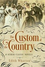 Custom of the Country and Other Classic Novels Fall River Classics