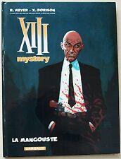 XIII Mystery ; La Mangouste R MEYER & X DORISON éd Dargaud 2008 EO