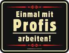FUN BLECHSCHILD Profis mit lustigem Spruch  Geschenk schwarz   NEU  3664