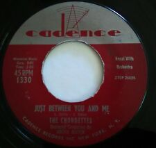 "THE CHORDETTES 45-RECORD ""JUST BETWEEN YOU & ME"" #1330 CADENCE 1957."