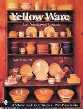 Yellow Ware : The Transitional Ceramic by Joan Leibowitz (2002, Paperback, Revi…