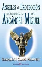 Angeles de Proteccion : Historias Reales Del Arcangel Miguel by Elizabeth...