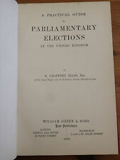 Practical Guide to Parliamentary Elections in the UK 1909 R Geoffrey Ellis