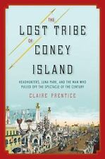 The Lost Tribe of Coney Island: Headhunters, Luna Park, and the Man Who Pulled O