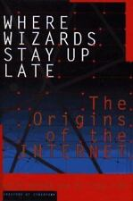 WHERE WIZARDS STAY UP LATE: The Origins Of The Internet-ExLibrary
