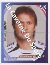N°492 ROAR STRAND # NORWAY ROSENBORK.BK STICKER PANINI CHAMPIONS LEAGUE 2008