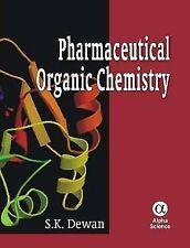 Pharmaceutical Organic Chemistry by S. K. Dewan