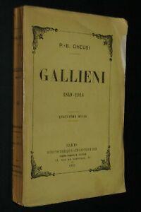 GALLIENI P-B GHEUSI / 1849-1916 SOUDAN TONKIN MADAGASCAR GUERRE 14-18 MINISTRE
