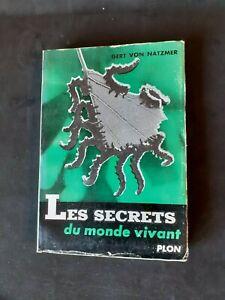 Les secrets du monde vivant - Gert Von Natzmer - Plon (1955)
