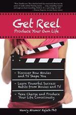 Get Reel : Produce Your Own Life: By Kajuth, Nancy Mramor