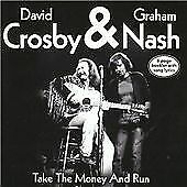 Crosby & Nash - Take the Money and Run (2008)  Brand new and sealed