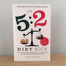 Your Complete Guide To The Fasting Revolution The 5:2 Diet Book By Kate Harrison