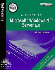 MCSE Guide to Microsoft Windows NT Server 4. 0 by Michael J. Palmer (1998,...