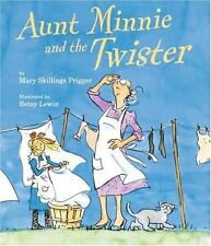 Aunt Minnie and the Twister by Prigger, Mary Skillings; Lewin, Betsy