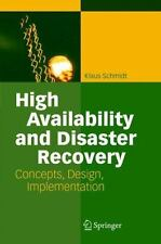 High Availability and Disaster Recovery: Concepts, Design, Implementation, Schmi