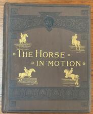 Muybridge & Stillman. The Horse in Motion. Boston, 1882.