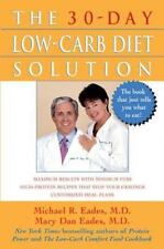The 30-Day Low-Carb Diet Solution: By Eades, Mary Dan, Eades, Michael R