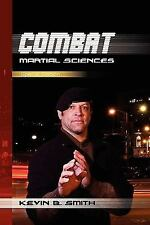 Combat Martial Sciences : Special Edition by Kevin B. Smith (2009, Paperback)