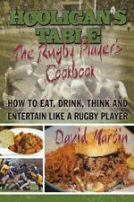New listing Hooligan's Table : The Rugby Player's Cookbook: How to Eat, Drink, Think and ...