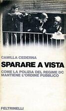 Camilla Cederna SPARARE A VISTA 1ª Ed. 1975 con Dedica Autografa!!!