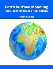 Earth Surface Modeling: Tools, Techniques and Applications: By Sands, Russell...