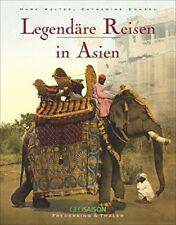 Walter Legendäre Reisen in Asien Nostalgie Bildband über Reisen im Orient
