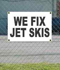 2x3 WE FIX JET SKIS Black & White Banner Sign NEW Discount Size & Price