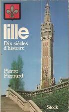 LILLE DIX SIECLES D'HISTOIRE PIERRE PIERRARD + PARIS POSTER GUIDE