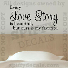 Every Love Story Is Beautiful Favorite Quote Vinyl Wall Word Decor Decal Sticker