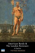 American Bards and the London Reviewer : A Satire (2014, Paperback)