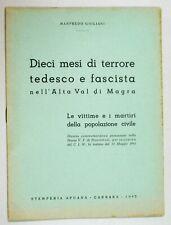 Giuliani DIECI MESI TERRORE TEDESCA FASCISTA ALTA VAL MAGRA 1945 Lunigiana