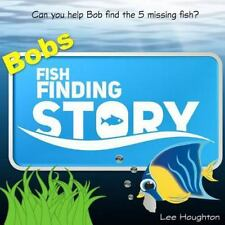 Childrens Book: Bobs Fish Finding Story : Childrens Picture Book for 3-5 Year...