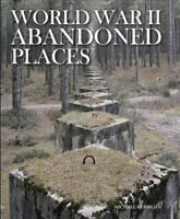 World War II Abandoned Places by Michael Kerrigan 9781782745495 | Brand New