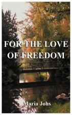 For the Lover of Freedom by Maria Johs (2000, Paperback)