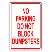 No Parking Do Not Block Dumpsters Aluminum Metal Warning Sign
