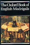 OXFORD BOOK OF ENGLISH MADRIGALS Ledger*