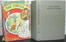 Children's Book of the CIRCUS: H G Castle 1948 1st Ed CLOWNS Acrobats JUGGLERS