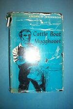 1954 CATTLE BOAT MYGGHAVET by Andrew Swanson - HARDCOVER WITH DUST JACKET