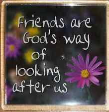 """NEW - FRIDGE MAGNET """" FRIENDS ARE GODS WAY OF LOOKING AFTER US""""  6.3 x 6.3cm"""