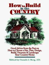 How to Build in the Country: Good Advice from the Past on how to Choose a Site,