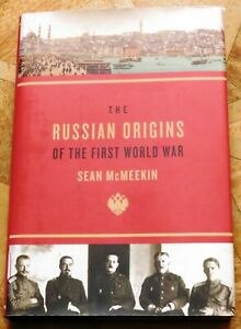 The Russian Origins of the First World War by Sean McMeekin (Hardcover - 2011)