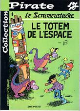 LE SCRAMEUSTACHE 4 ¤ LE TOTEM DE L'ESPACE ¤ 2002 COLLECTION PIRATE DUPUIS