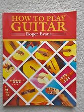 00003E81 Roger Evans How to Play Guitar Guide Variety Styles Unmarked