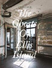 Jr & Art Spiegelman: The Ghosts Of Ellis Island: By JR, Art Spiegelman