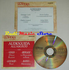 CD VERDI BERLIOZ GOUNOD BOITO Audioguida all'ascolto OTELLO FAUST lp mc dvd