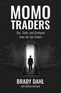 Momo Traders: Tips, Tricks, and Strategies from Ten Top Traders