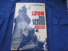 Gérard CHAUVY: Lyon des années bleues libération épuration