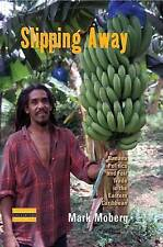 Slipping Away: Banana Politics and Fair Trade in the Eastern Caribbean-ExLibrary