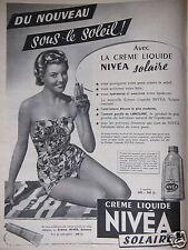 PUBLICITÉ 1956 LA CRÈME LIQUIDE NIVEA SOLAIRE - ADVERTISING