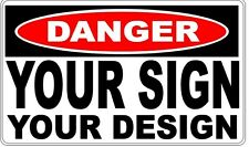 Danger Sign - Design Your Own - Any Text You Want - You Design It